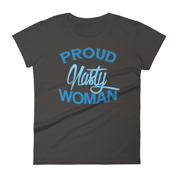 Women's Proud nasty women tshirt Smoke / 2XL T-Shirt BelDisegno