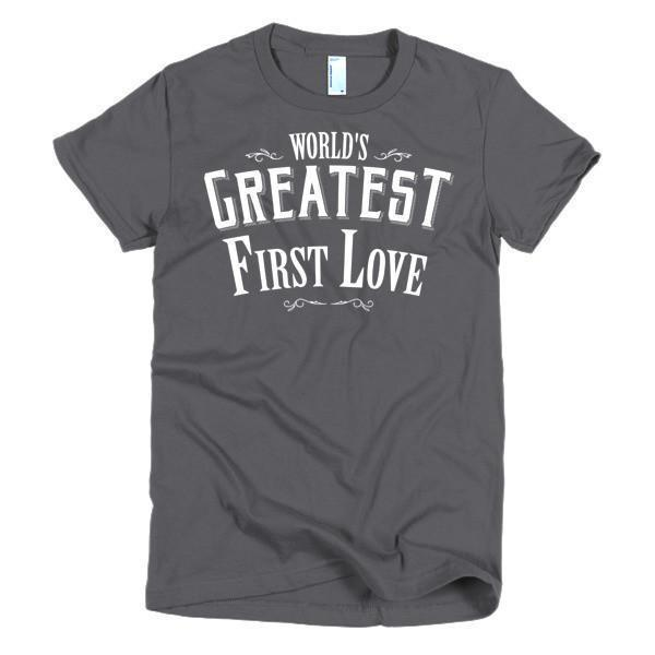 Women's World's Greatest First Love valentine day gift Idea TShirt-T-Shirt-BelDisegno-Asphalt-S-Women-BelDisegno