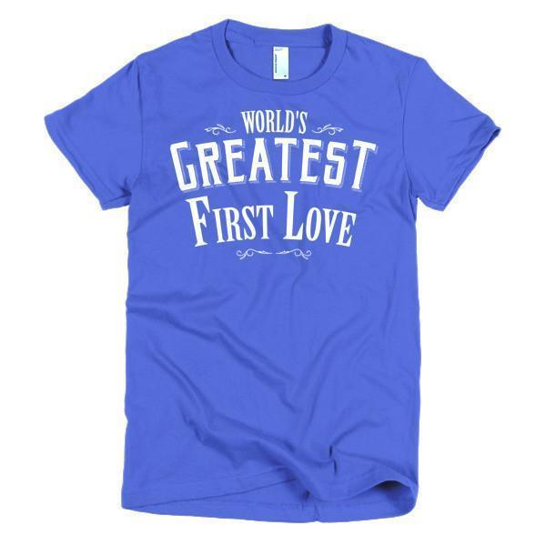Women's World's Greatest First Love valentine day gift Idea TShirt-T-Shirt-BelDisegno-Royal Blue-S-Women-BelDisegno