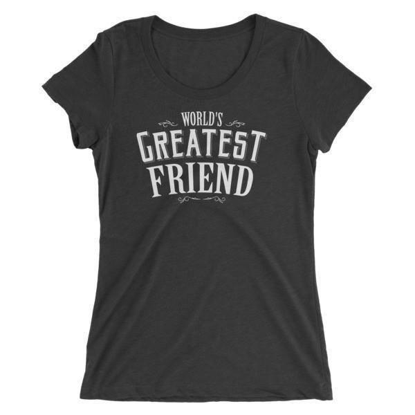 Women's World's Greatest Friend Ladies' TShirt-T-Shirt-BelDisegno-Charcoal Black Triblend-S-BelDisegno