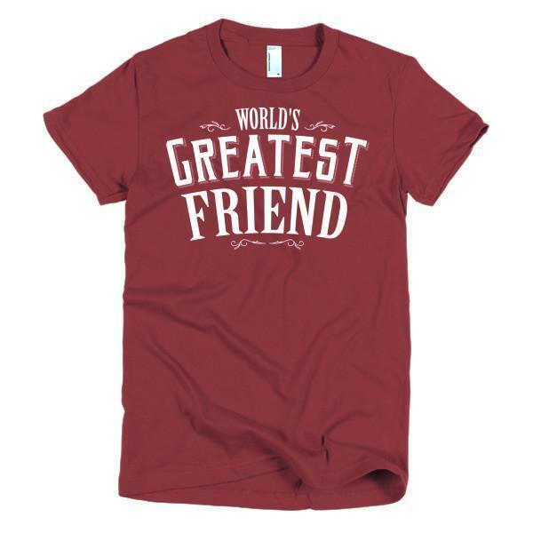 Women's World's Greatest Friend women's gift TShirt-T-Shirt-BelDisegno-Cranberry-S-Women-BelDisegno