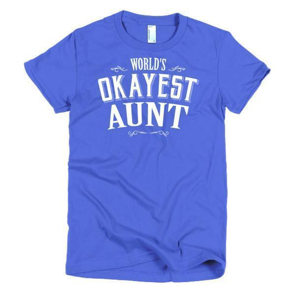 Women's World's Okayest Aunt gift TShirt-T-Shirt-BelDisegno-Royal Blue-S-Women-BelDisegno