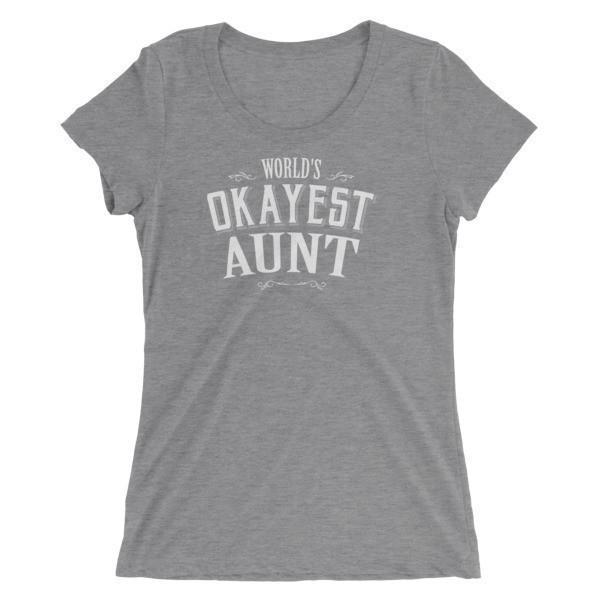Women's World's Okayest Aunt Ladies' TShirt-T-Shirt-BelDisegno-Grey Triblend-S-BelDisegno