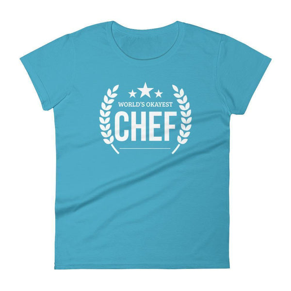 Women's World's Okayest Chef tshirt Funny gifts for professional chefs who has everything-T-Shirt-BelDisegno-Caribbean Blue-S-BelDisegno