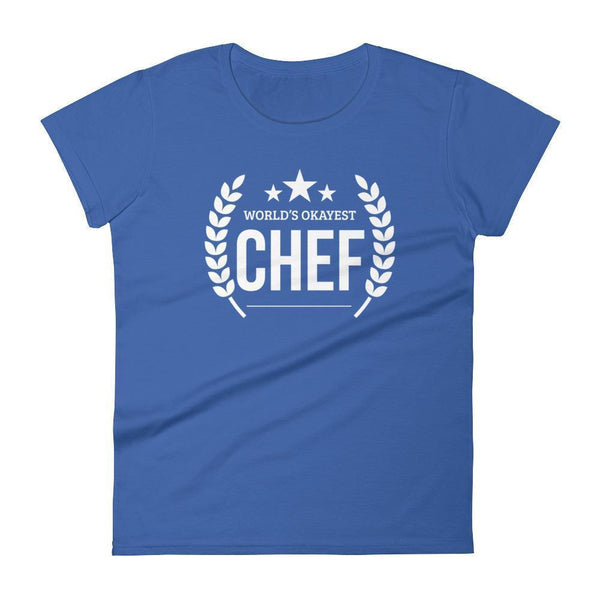 Women's World's Okayest Chef tshirt Funny gifts for professional chefs who has everything-T-Shirt-BelDisegno-Royal Blue-S-BelDisegno