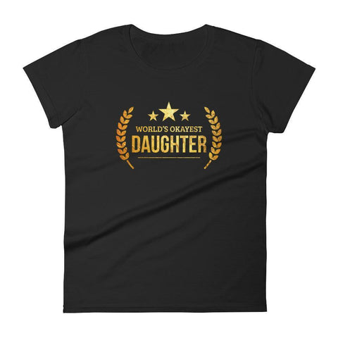 Women's World's Okayest Daughter birthday gifts for daughter from dad mom-T-Shirt-BelDisegno-Black-S-BelDisegno
