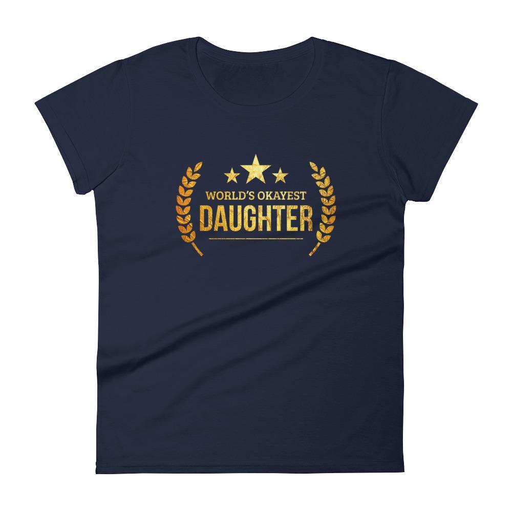 Women's World's Okayest Daughter birthday gifts for daughter from dad mom-T-Shirt-BelDisegno-Navy-S-BelDisegno