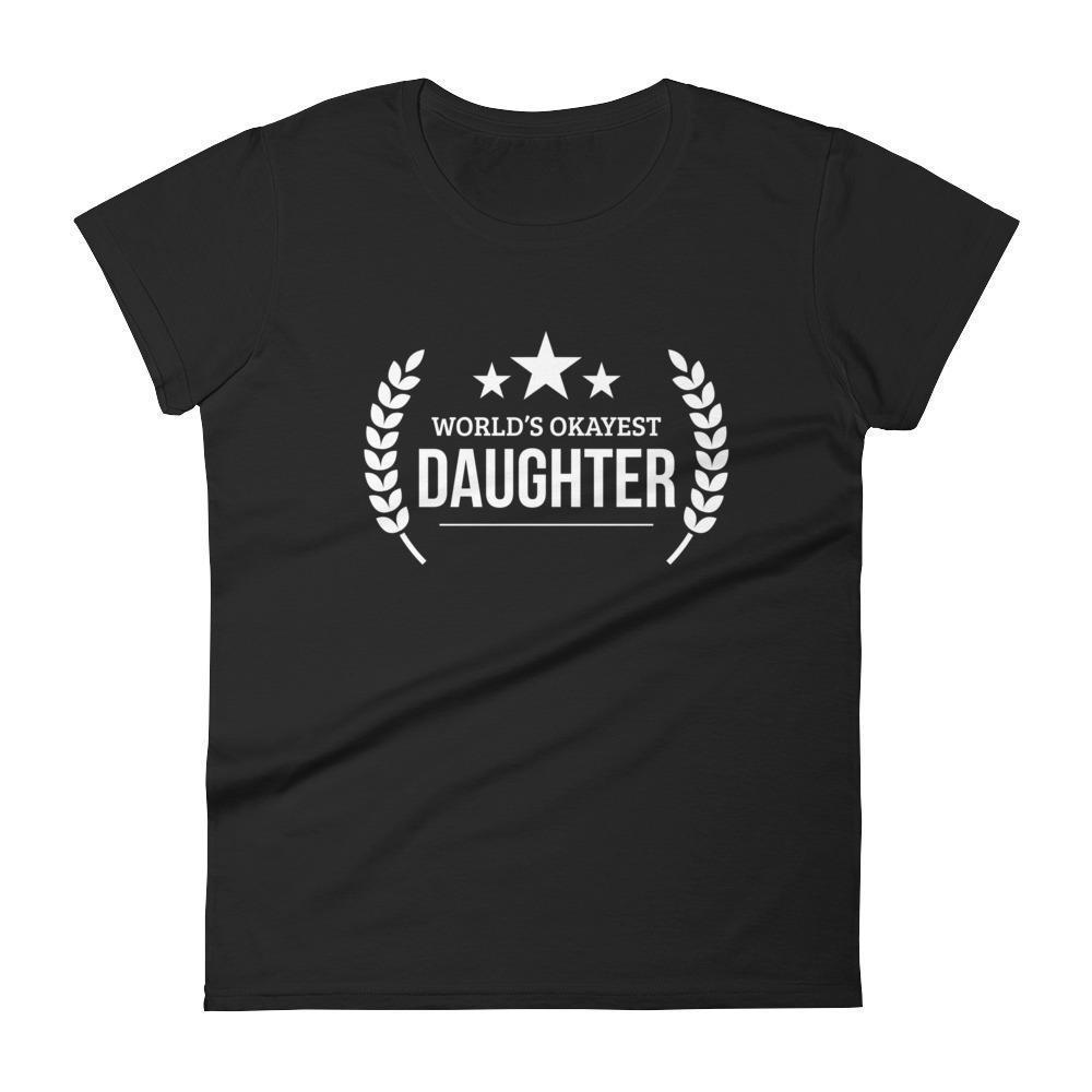 Women's World's Okayest Daughter birthday gifts for daughter gift ideas-T-Shirt-BelDisegno-Black-S-BelDisegno