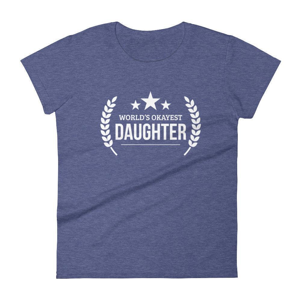 Women's World's Okayest Daughter birthday gifts for daughter gift ideas-T-Shirt-BelDisegno-Heather Blue-S-BelDisegno