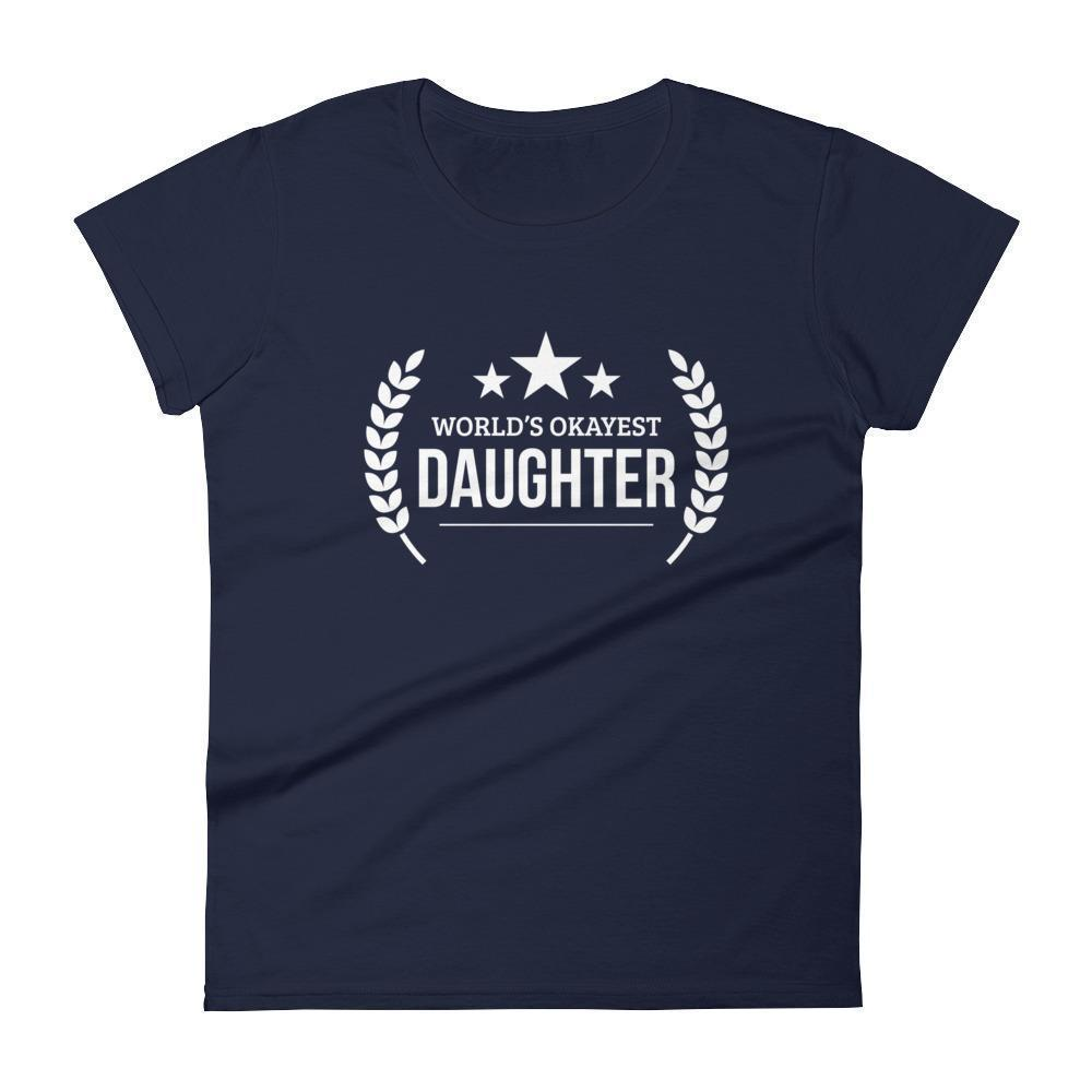 Women's World's Okayest Daughter birthday gifts for daughter gift ideas-T-Shirt-BelDisegno-Navy-S-BelDisegno