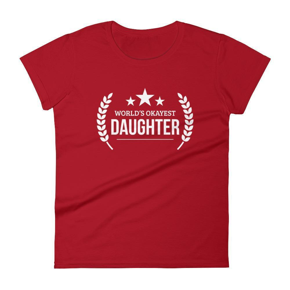 Women's World's Okayest Daughter birthday gifts for daughter gift ideas-T-Shirt-BelDisegno-Red-S-BelDisegno