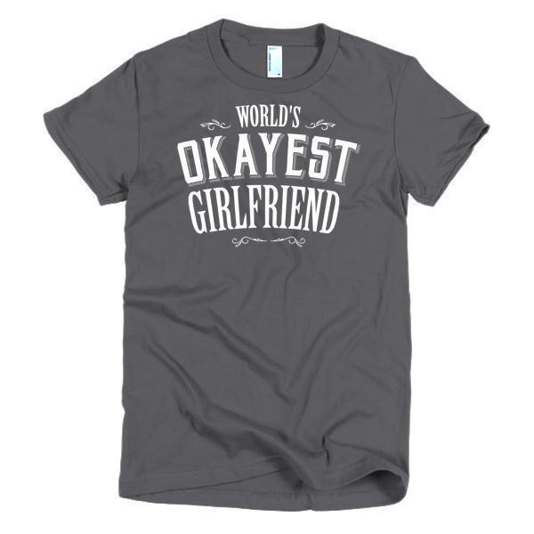 Women's World's Okayest Girlfriend valentine gift TShirt-T-Shirt-BelDisegno-Asphalt-S-Women-BelDisegno