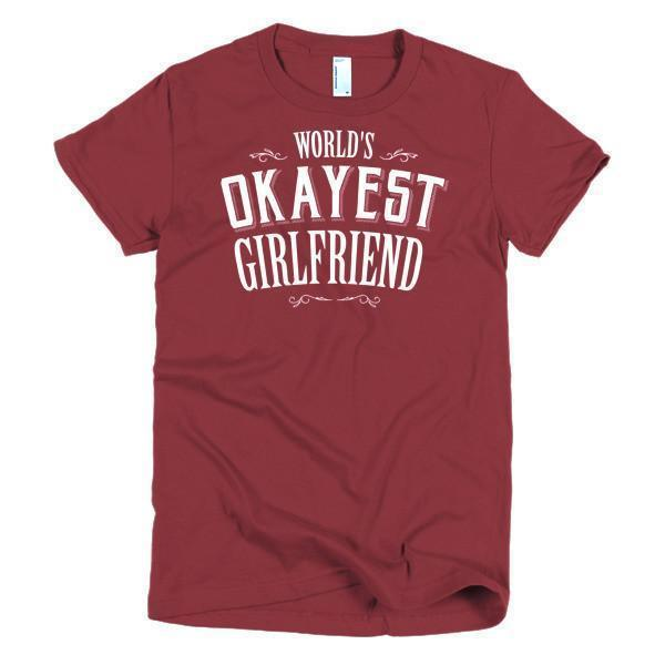 Women's World's Okayest Girlfriend valentine gift TShirt-T-Shirt-BelDisegno-Cranberry-S-Women-BelDisegno