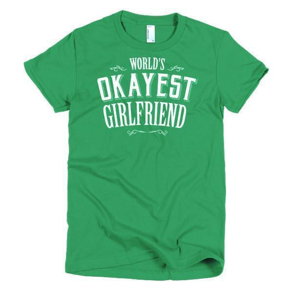 Women's World's Okayest Girlfriend valentine gift TShirt-T-Shirt-BelDisegno-Kelly Green-S-Women-BelDisegno