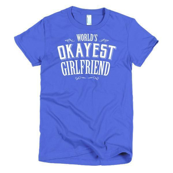 Women's World's Okayest Girlfriend valentine gift TShirt-T-Shirt-BelDisegno-Royal Blue-S-Women-BelDisegno