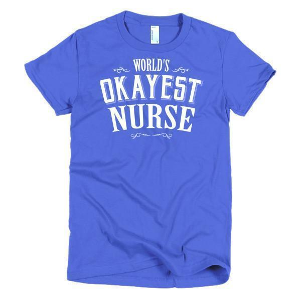 Women's World's Okayest Nurse TShirt-T-Shirt-BelDisegno-Royal Blue-S-Women-BelDisegno
