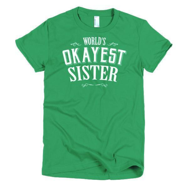 Women's World's Okayest Sister TShirt-T-Shirt-BelDisegno-Kelly Green-S-Women-BelDisegno