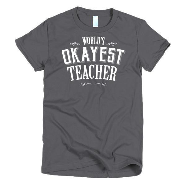 Women's World's Okayest Teacher TShirt-T-Shirt-BelDisegno-Asphalt-S-Women-BelDisegno