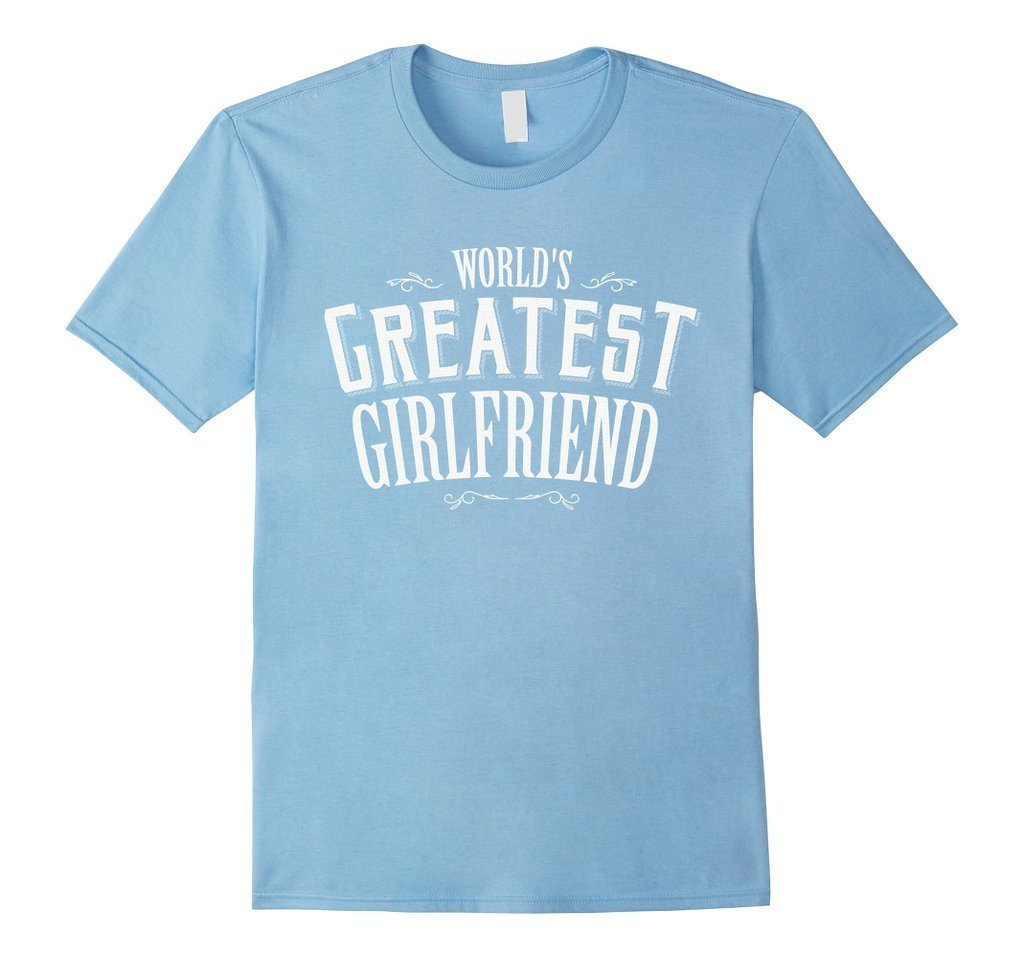 World's Greatest Girlfriend T Funny Dating Tee T-shirt Baby Blue / XL T-Shirt BelDisegno
