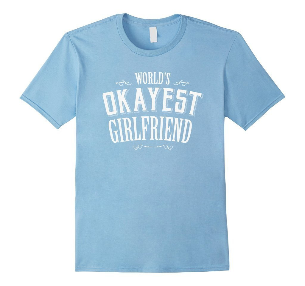 World's Okayest Girlfriend T Funny Dating Tee TShirt-T-Shirt-BelDisegno-Baby Blue-S-BelDisegno