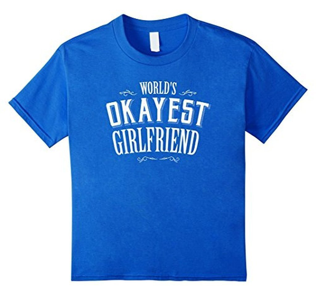 World's Okayest Girlfriend T Funny Dating Tee TShirt-T-Shirt-BelDisegno-Royal Blue-S-BelDisegno