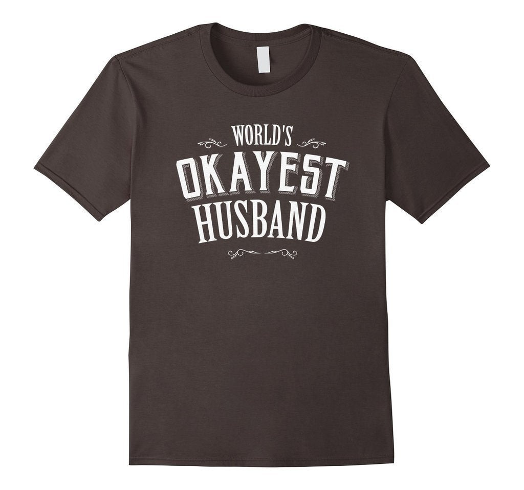 World's Okayest Husband romantic Mr t for him TShirt-T-Shirt-BelDisegno-Asphalt-S-BelDisegno