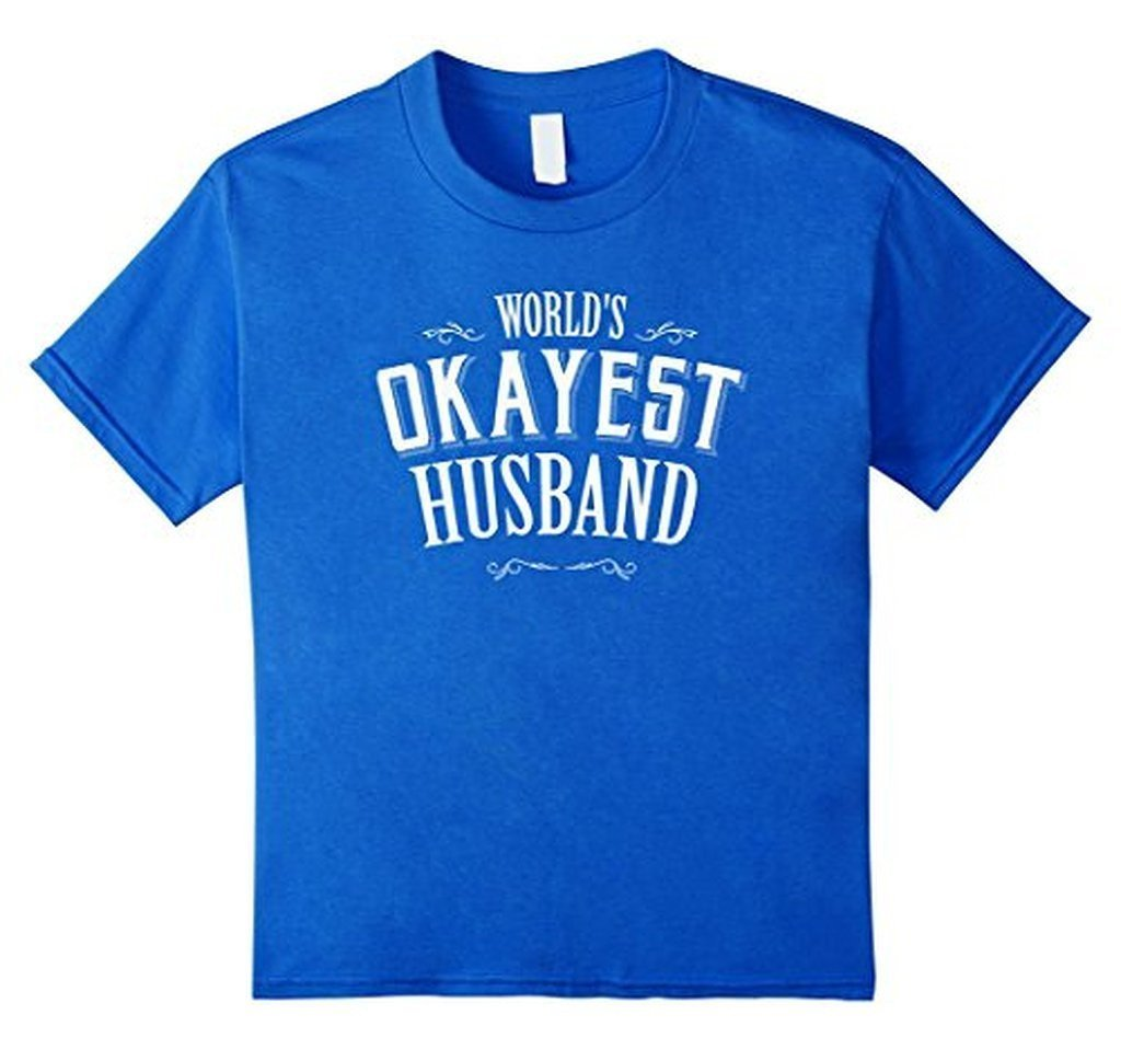 World's Okayest Husband romantic Mr t for him TShirt-T-Shirt-BelDisegno-Royal Blue-S-BelDisegno