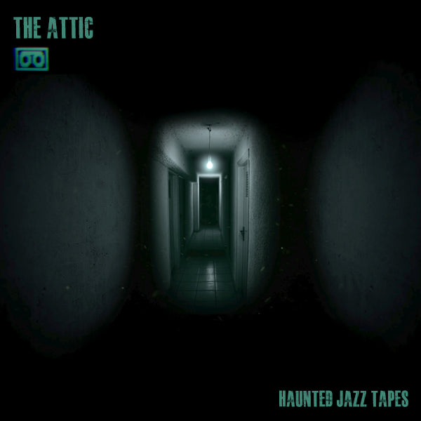 The Attic Haunted Jazz Tapes
