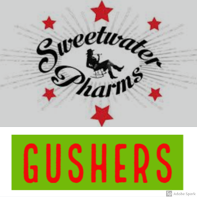 Sweetwater / Gushers