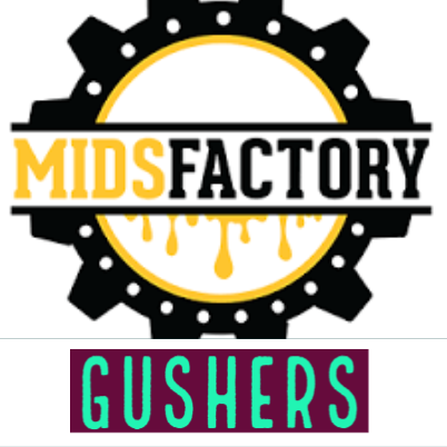 Mids Factory / Gushers