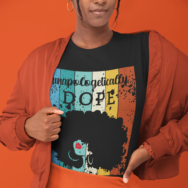 Unapologetically Dope TShirt