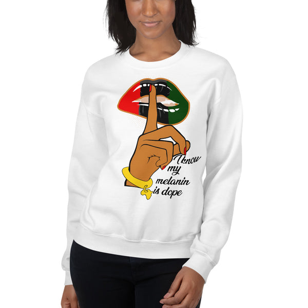 I Know My Melanin Is Dope Sweatshirt