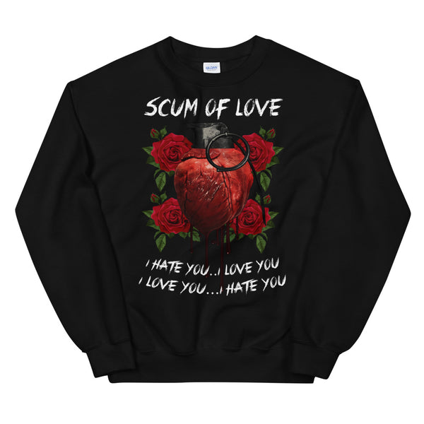 Scum of Love Unisex Sweatshirt