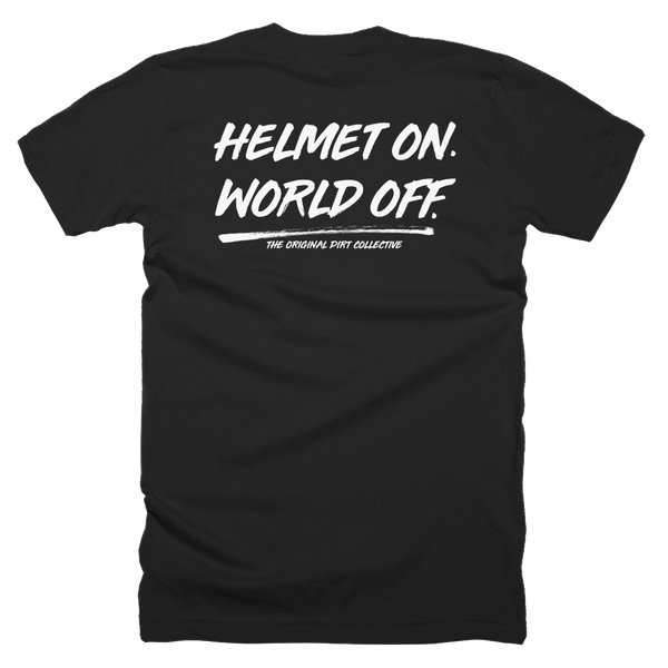 Helmet On World Off T-Shirt