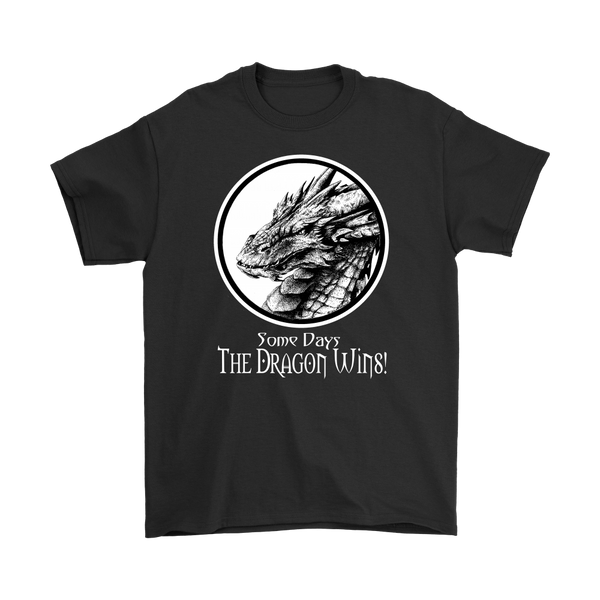 Some Days the Dragon Wins Fantasy T-Shirt