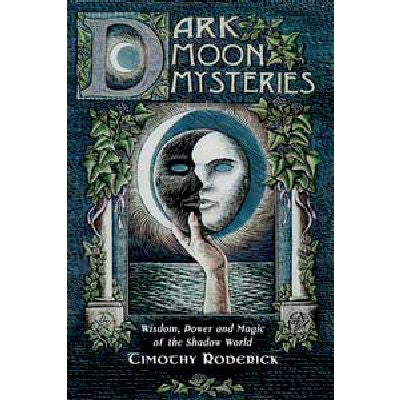 Dark Moon Mysteries by Timothy Roderick