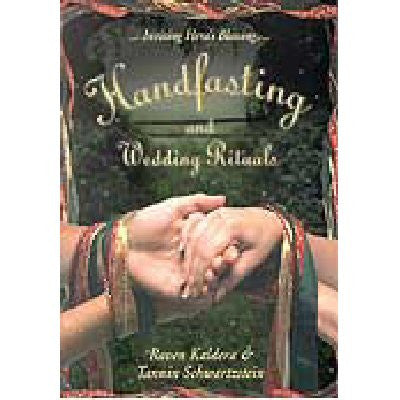 Handfasting and Wedding Rituals by Raven Kaldera and Tannin Schwartzstein