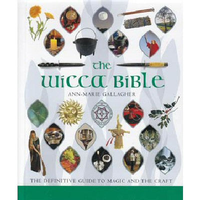 the Wicca Bible by Ann-Marie Gallagher