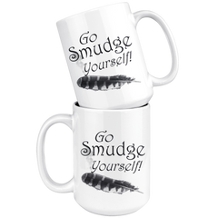 Funny Go Smudge Yourself 15 oz Mug