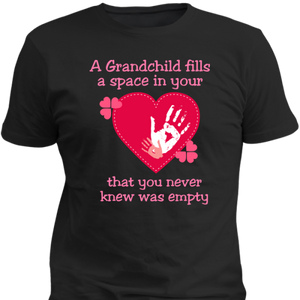 Tshirt - A Grandchild Fills a Space in Your Heart