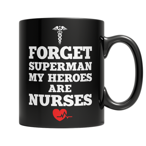 Mug - Forget Superman My Heroes Are Nurses