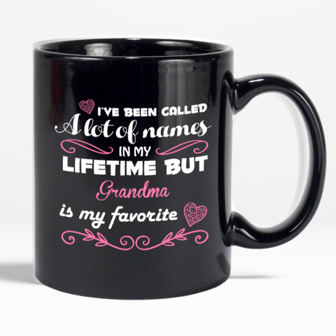 Mug-I´ve been Called a Lot of Names but Grandma is My Favorite