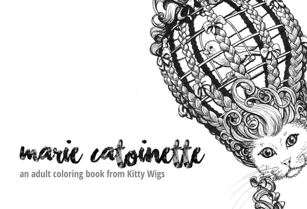 Marie Catoinette: An Adult Coloring Book from Kitty Wigs