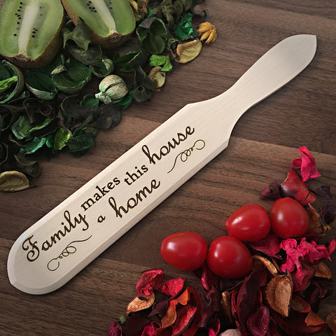 Family Makes This House A Home - Lovely Engraved Wooden Spatula