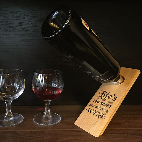 Life Is Too Short To Drink Cheap Wine - Funny Wine Bottle Balancer
