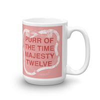 """POTT MT - Purr Of The Time Majesty Twelve"" 15oz Beverage Mug"