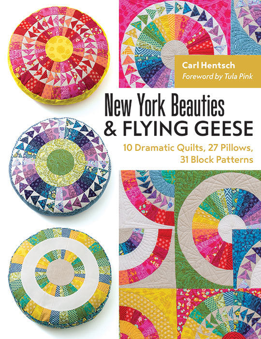 New York Beauties & Flying Geese - 10 Dramatic Quilts, 27 Pillows, 31 Block Patterns