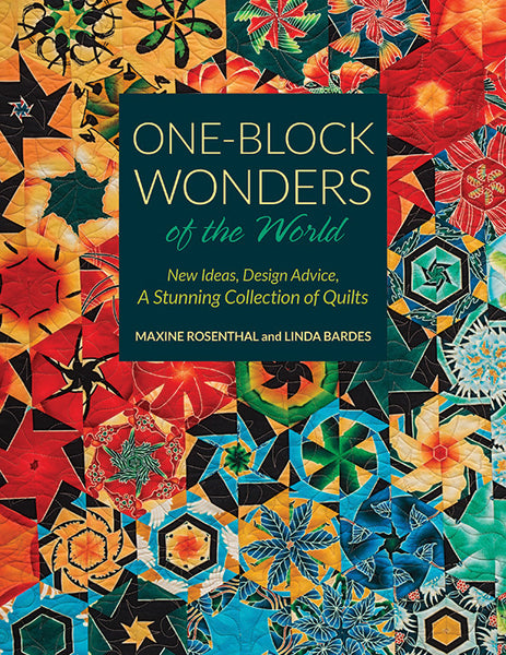 One-Block Wonders of the World - New Ideas, Design Advice, A Stunning Collection of Quilts