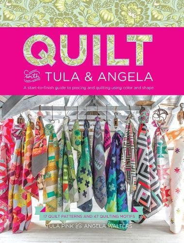 Quilt with Tula and Angela - 17 Quilt Patterns and 47 Quilt Motifs