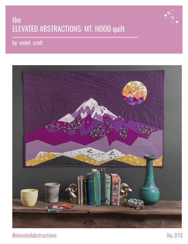 The Elevated Abstractions: Mt. Hood Quilt Pattern